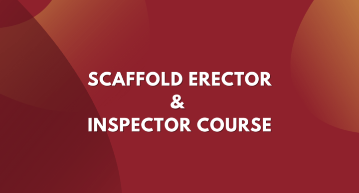 Safety training courses - Scaffold Erector & Inspector